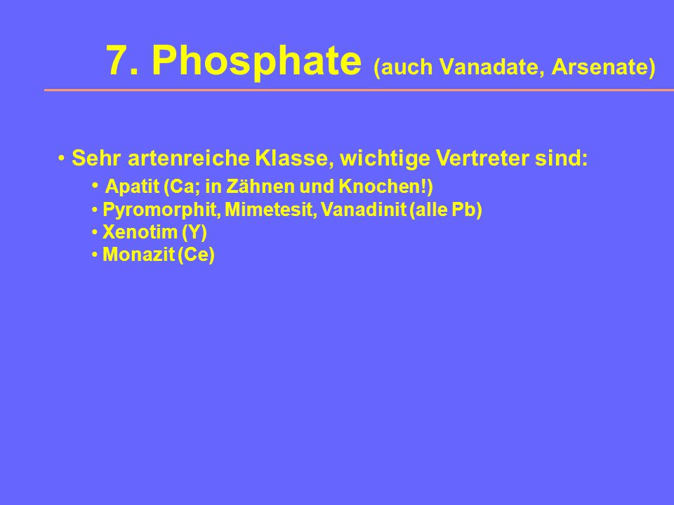 7. Phosphate (auch Vanadate, Arsenate)