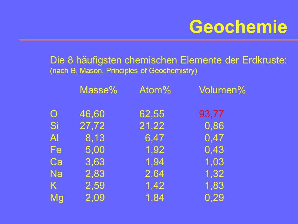 Geochemie Die 8 häufigsten chemischen Elemente der Erdkruste: