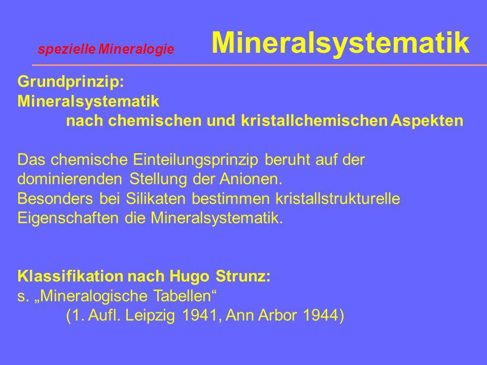 Mineralsystematik Grundprinzip: Mineralsystematik