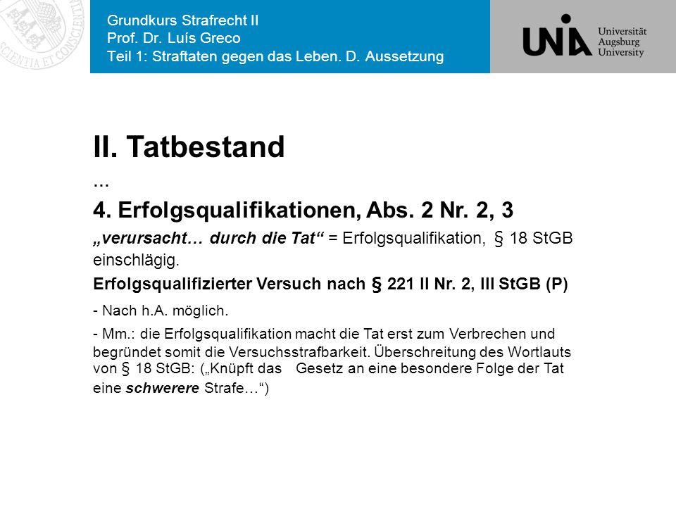 II. Tatbestand 4. Erfolgsqualifikationen, Abs. 2 Nr. 2, 3 …
