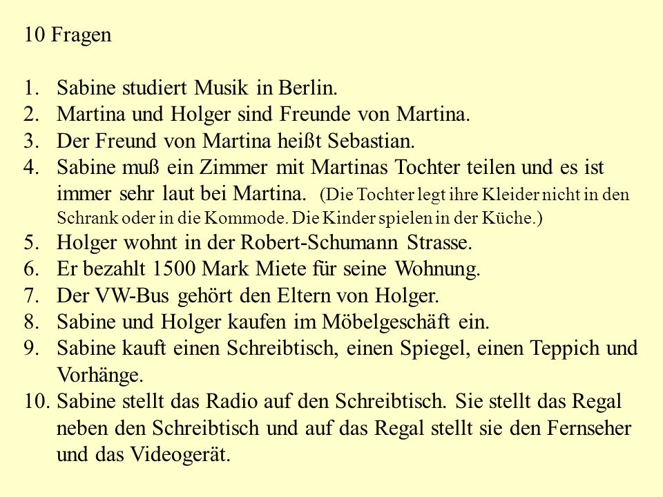 10 Fragen Sabine studiert Musik in Berlin. Martina und Holger sind Freunde von Martina. Der Freund von Martina heißt Sebastian.