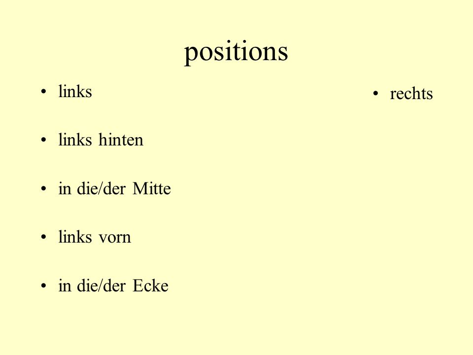 positions links links hinten in die/der Mitte links vorn