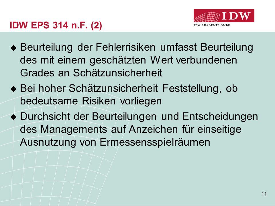 IDW EPS 314 n.F. (2) Beurteilung der Fehlerrisiken umfasst Beurteilung des mit einem geschätzten Wert verbundenen Grades an Schätzunsicherheit.