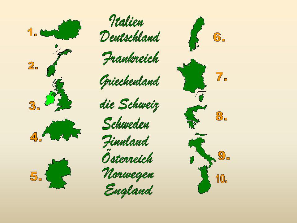 Italien Deutschland Frankreich Griechenland die Schweiz Schweden