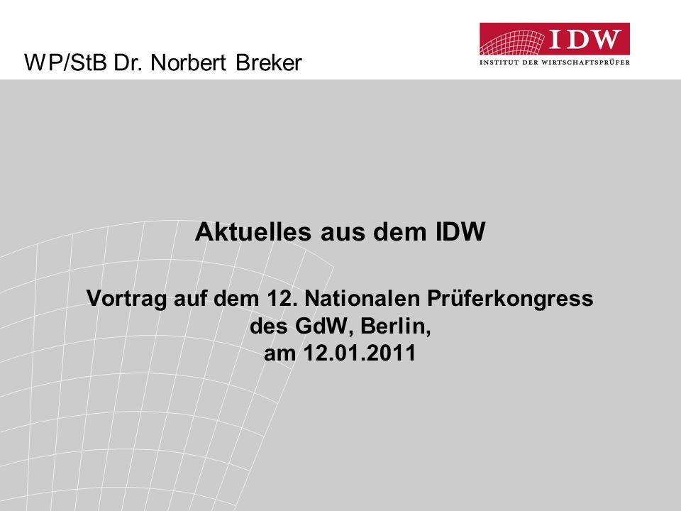 Aktuelles aus dem IDW WP/StB Dr. Norbert Breker