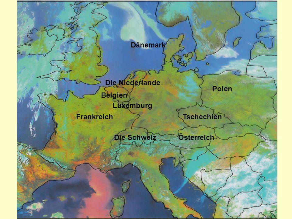 Dänemark Die Niederlande Polen Belgien Luxemburg Frankreich Tschechien Die Schweiz Österreich