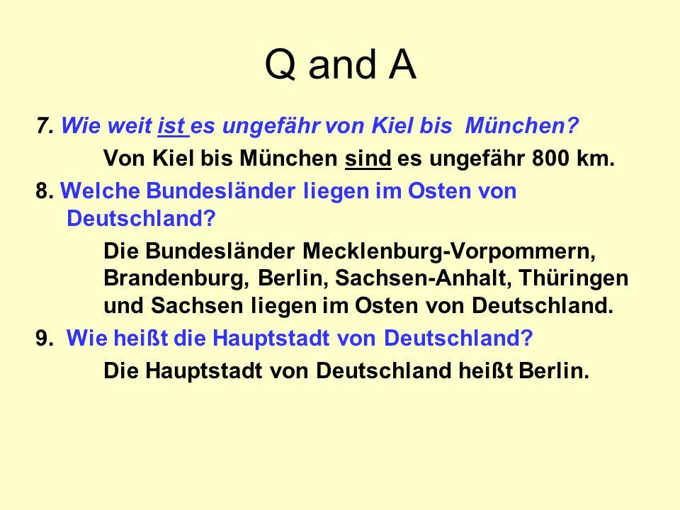 Q and A 7. Wie weit ist es ungefähr von Kiel bis München