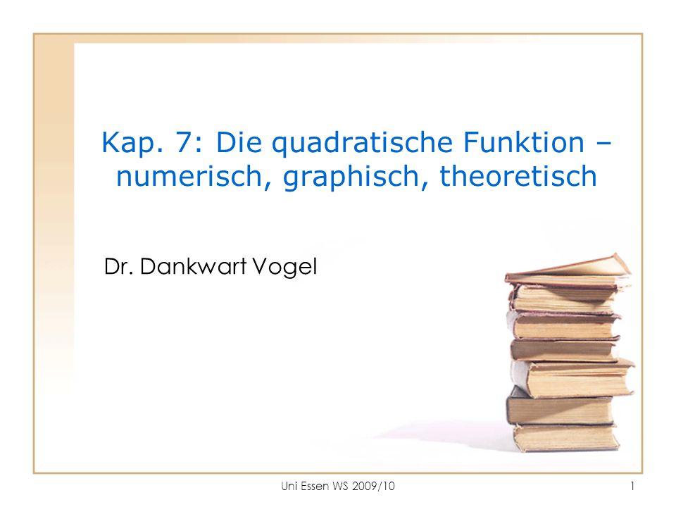 Kap. 7: Die quadratische Funktion – numerisch, graphisch, theoretisch
