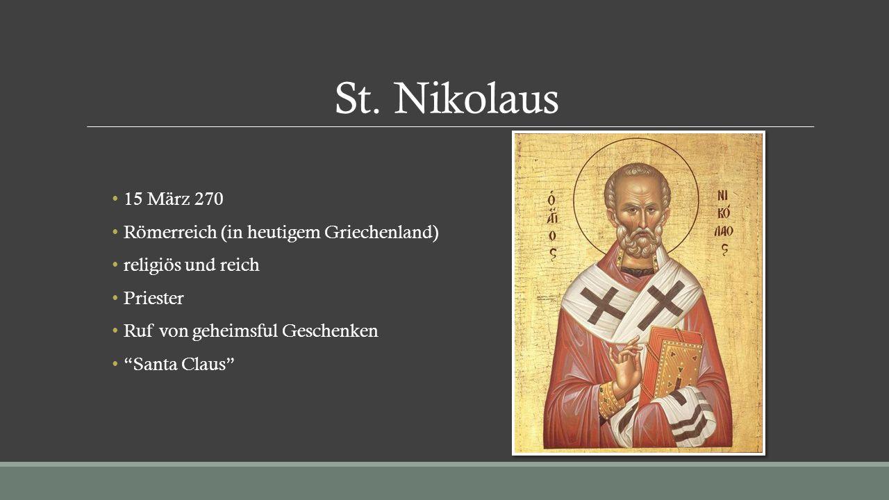 St. Nikolaus 15 März 270 Römerreich (in heutigem Griechenland)