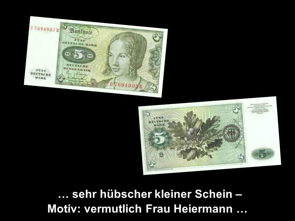 … sehr hübscher kleiner Schein – Motiv: vermutlich Frau Heiermann …