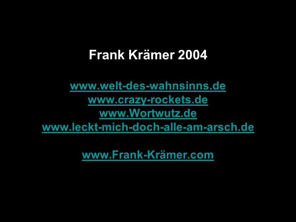 Frank Krämer 2004 www. welt-des-wahnsinns. de www. crazy-rockets