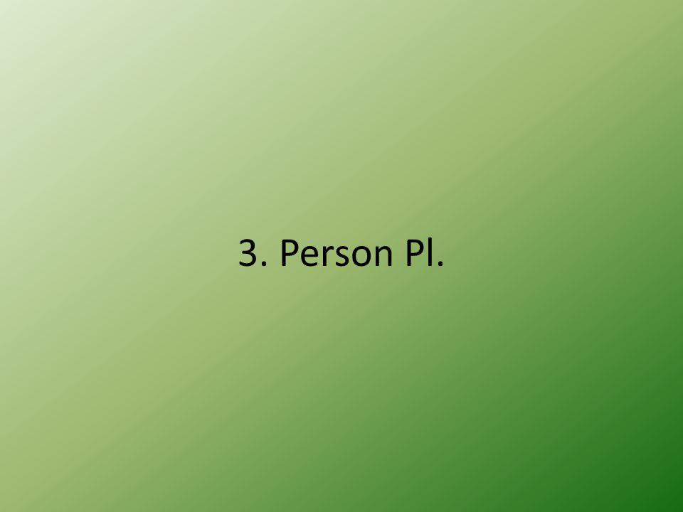 3. Person Pl.