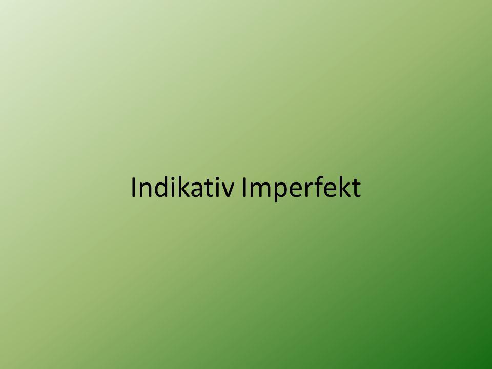 Indikativ Imperfekt