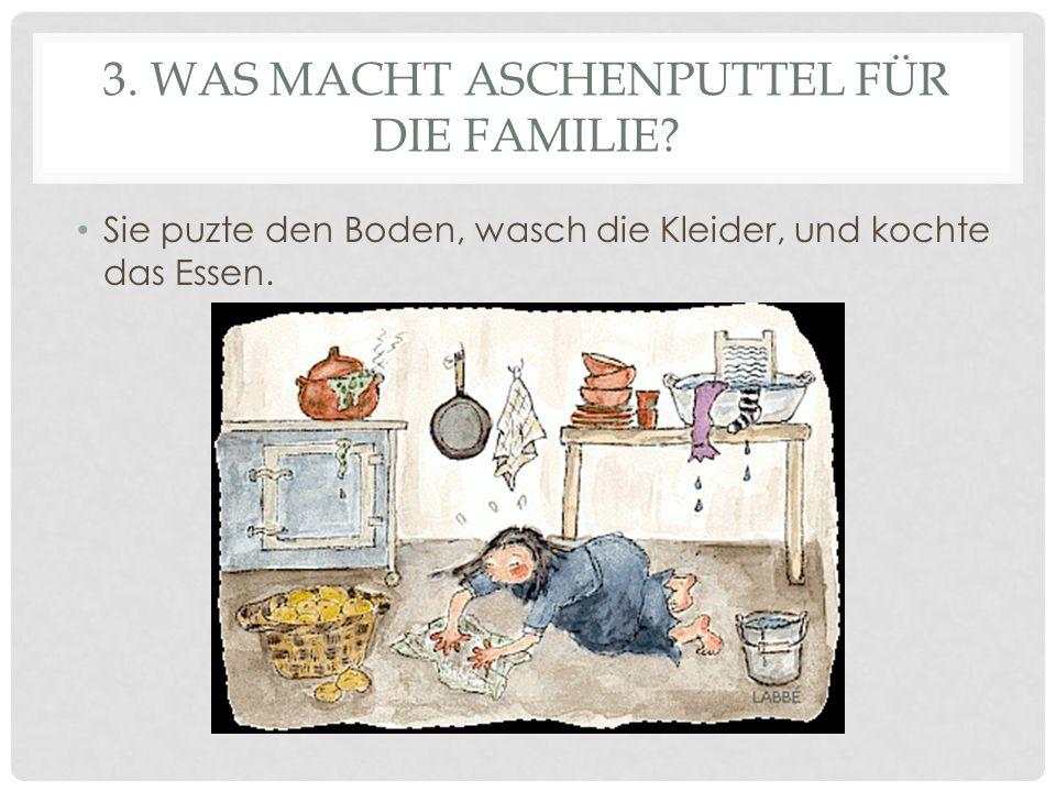 3. Was macht Aschenputtel für die Familie