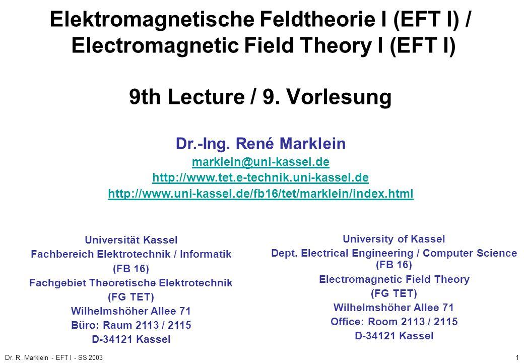 Elektromagnetische Feldtheorie I (EFT I) / Electromagnetic Field Theory I (EFT I) 9th Lecture / 9. Vorlesung