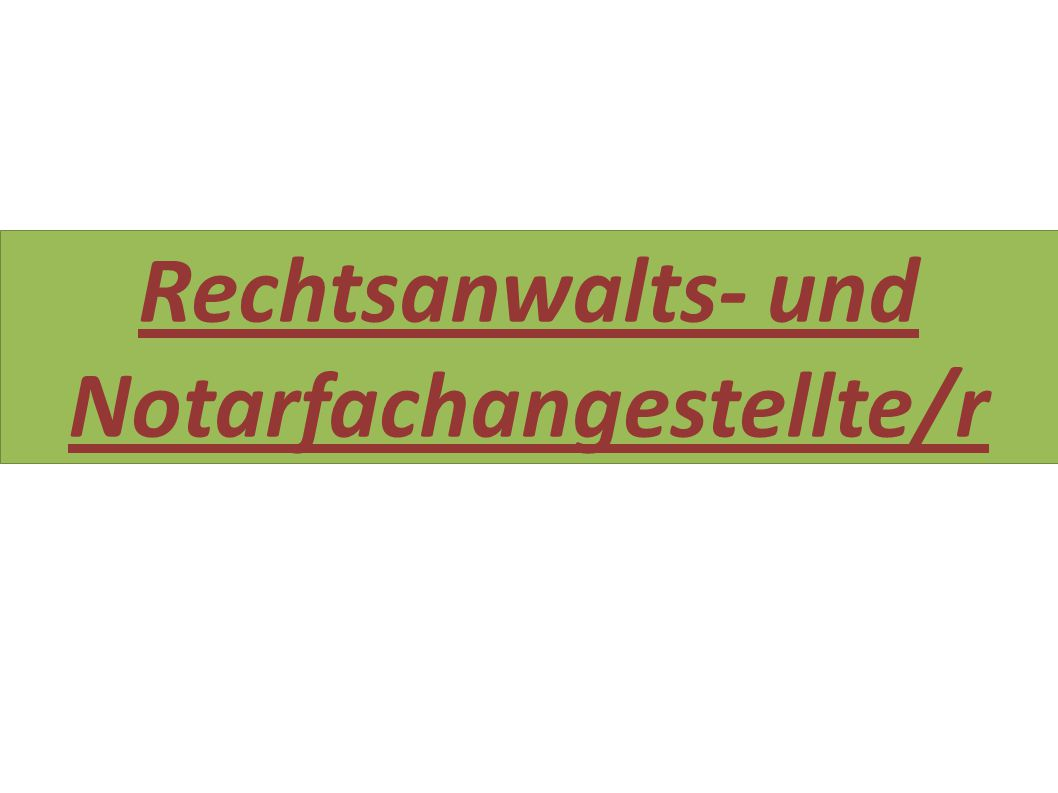 Rechtsanwalts- und Notarfachangestellte/r