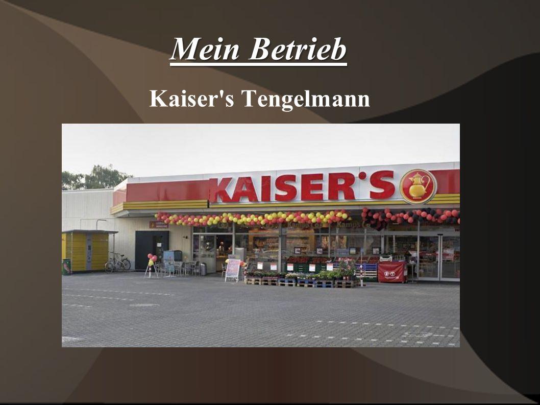 Mein Betrieb Kaiser s Tengelmann