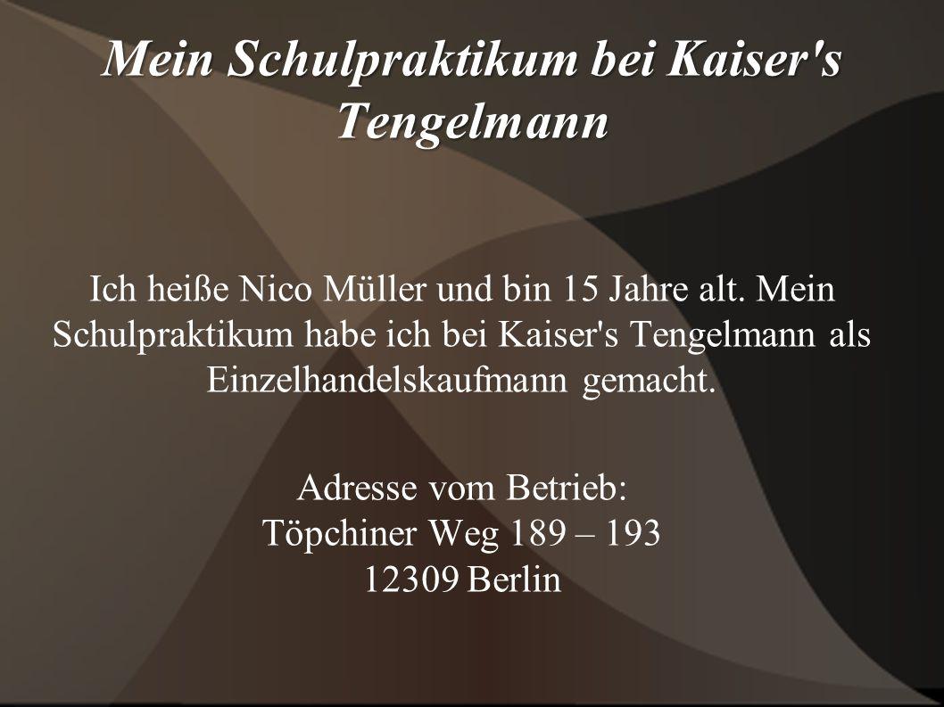 Mein Schulpraktikum bei Kaiser s Tengelmann