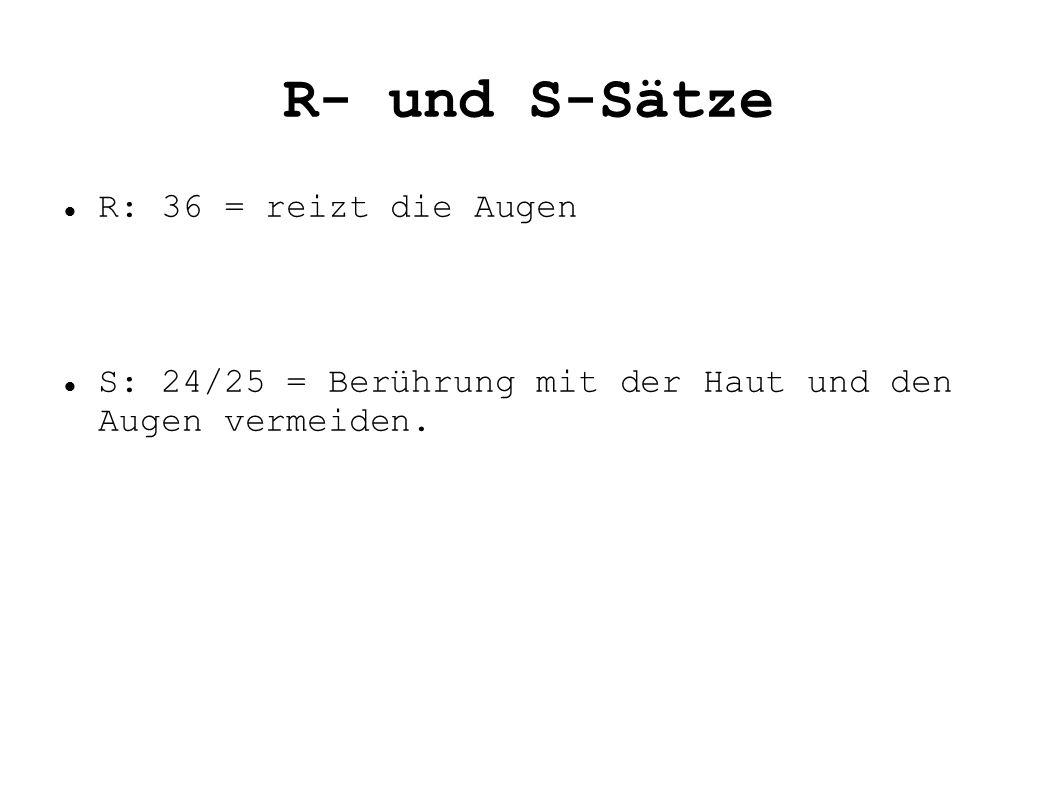 R- und S-Sätze R: 36 = reizt die Augen
