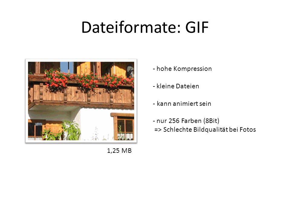 Dateiformate: GIF hohe Kompression kleine Dateien - kann animiert sein
