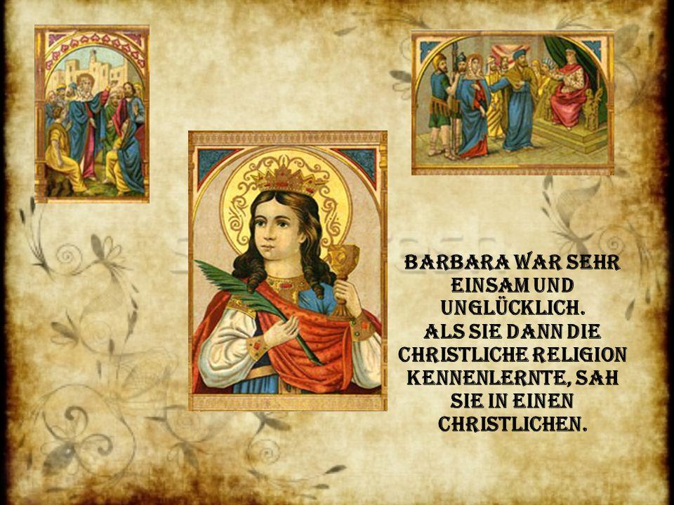 Barbara war sehr einsam und unglücklich