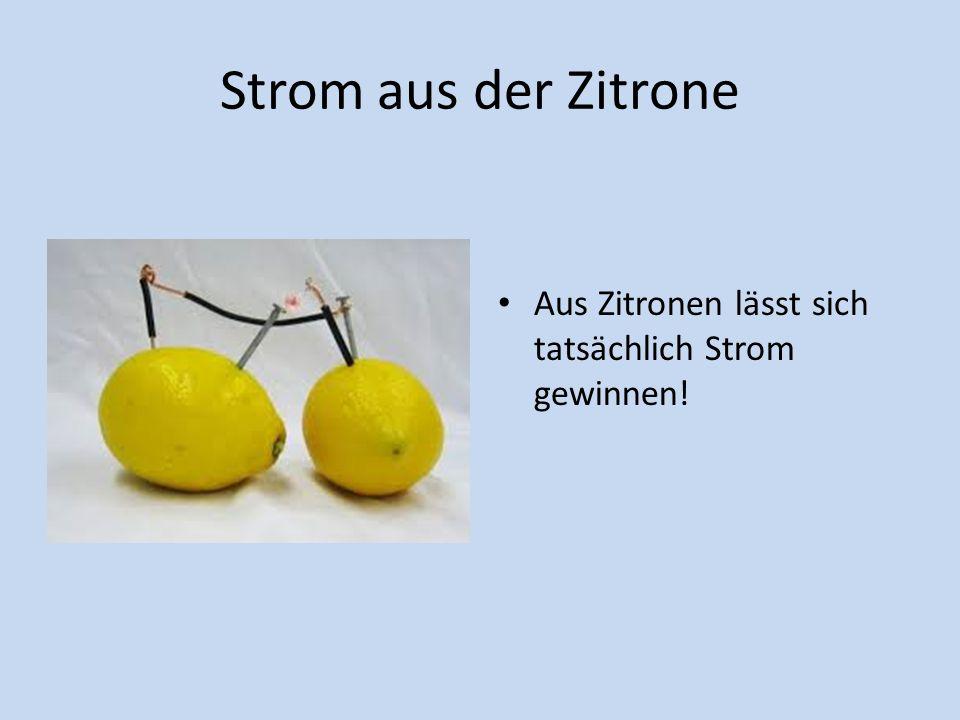 Strom aus der Zitrone Aus Zitronen lässt sich tatsächlich Strom gewinnen!