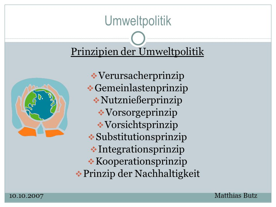 Umweltpolitik Prinzipien der Umweltpolitik Verursacherprinzip