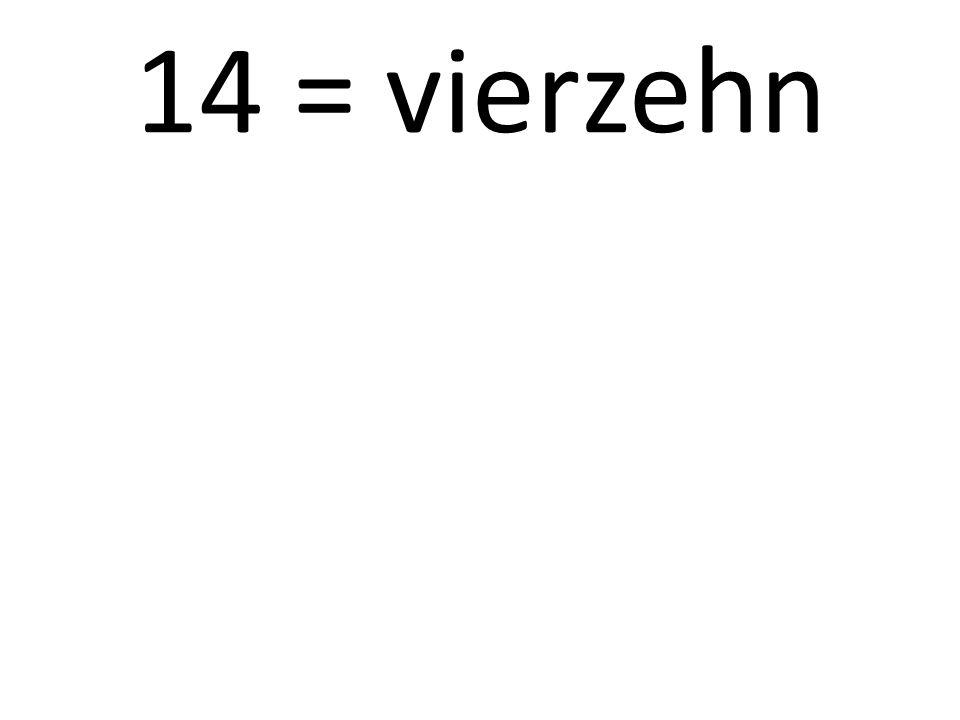 14 = vierzehn