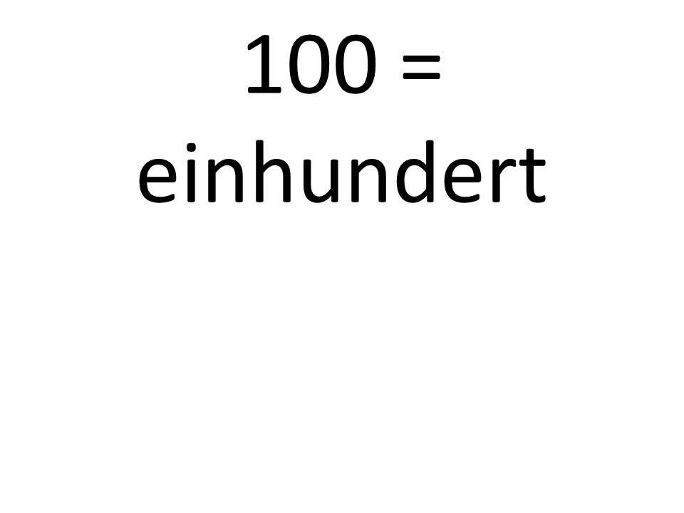 100 = einhundert