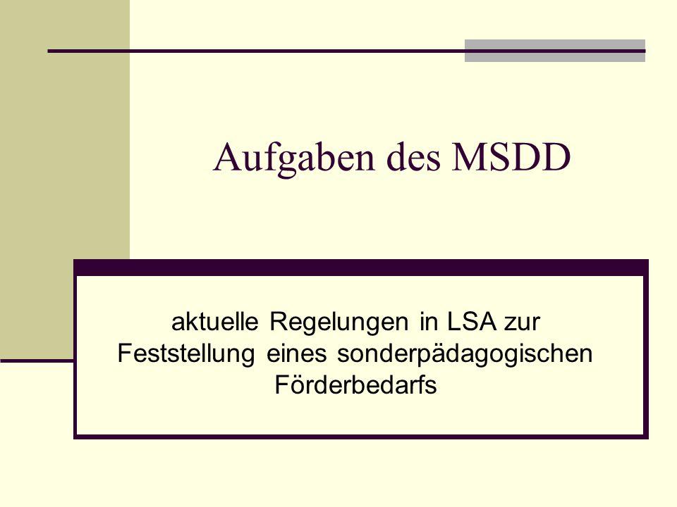 Aufgaben des MSDD aktuelle Regelungen in LSA zur Feststellung eines sonderpädagogischen Förderbedarfs.