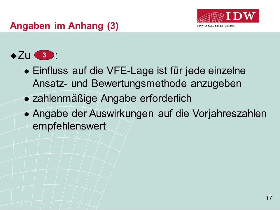 Angaben im Anhang (3) Zu : Einfluss auf die VFE-Lage ist für jede einzelne Ansatz- und Bewertungsmethode anzugeben.