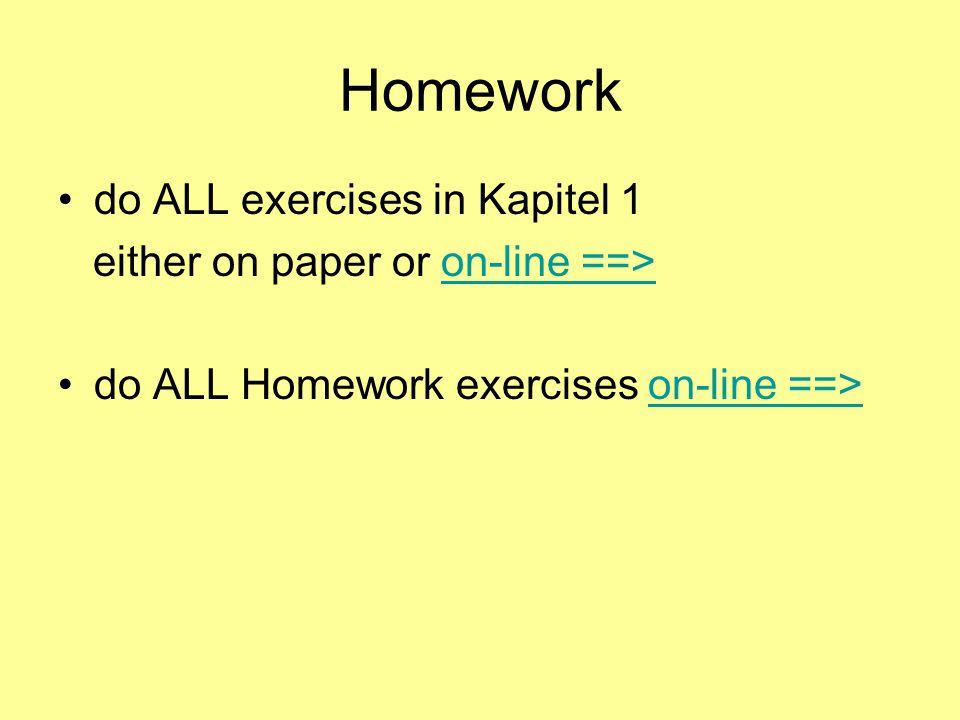 Homework do ALL exercises in Kapitel 1