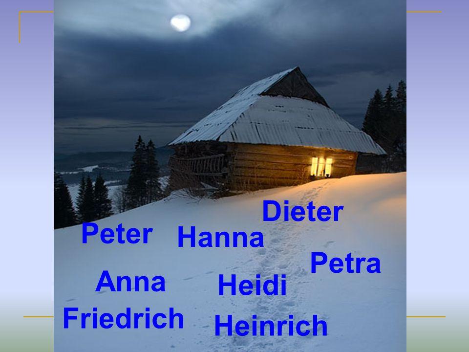 Dieter Peter Hanna Petra Anna Heidi Friedrich Heinrich