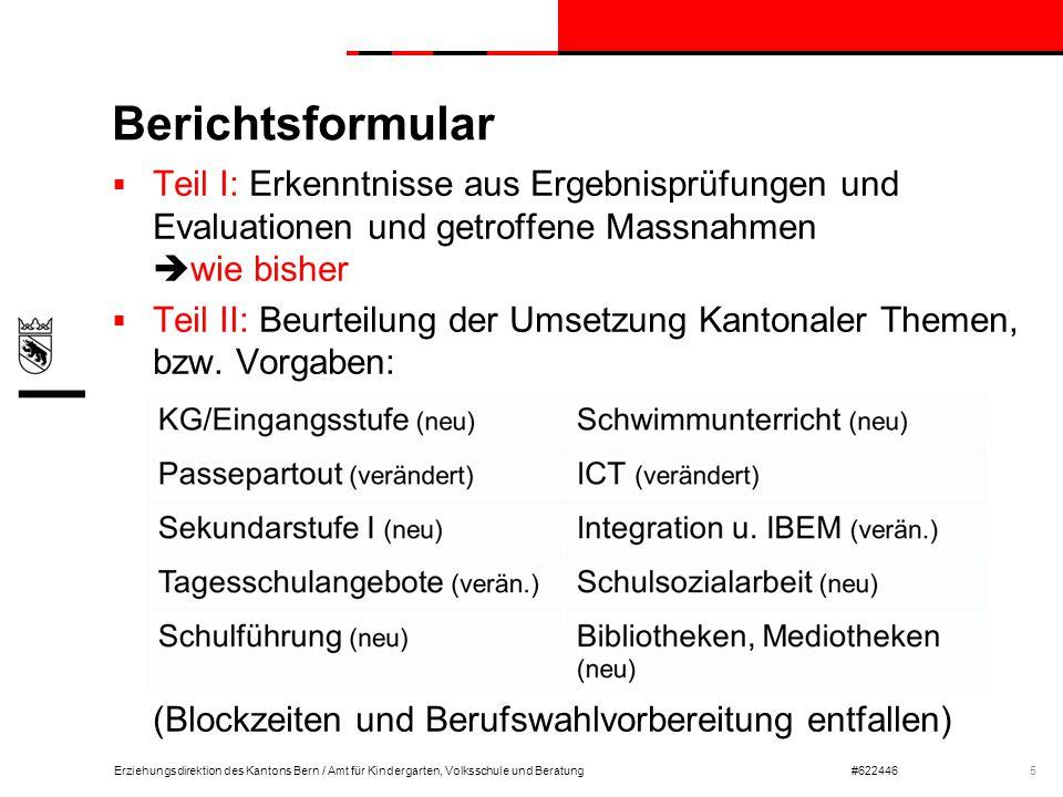 Berichtsformular Teil I: Erkenntnisse aus Ergebnisprüfungen und Evaluationen und getroffene Massnahmen wie bisher.