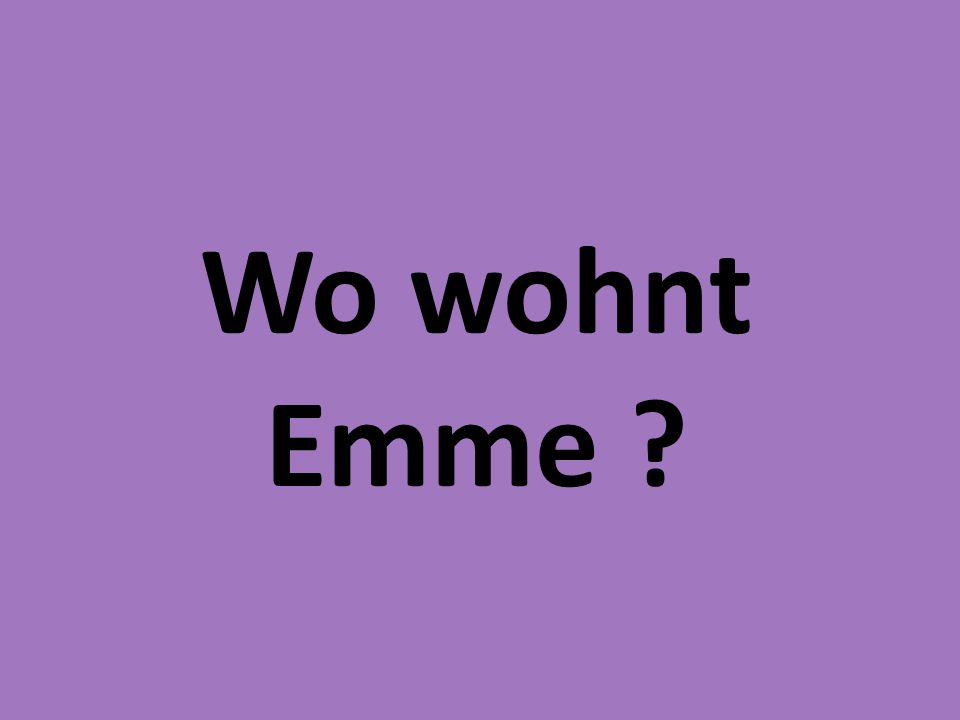 Wo wohnt Emme
