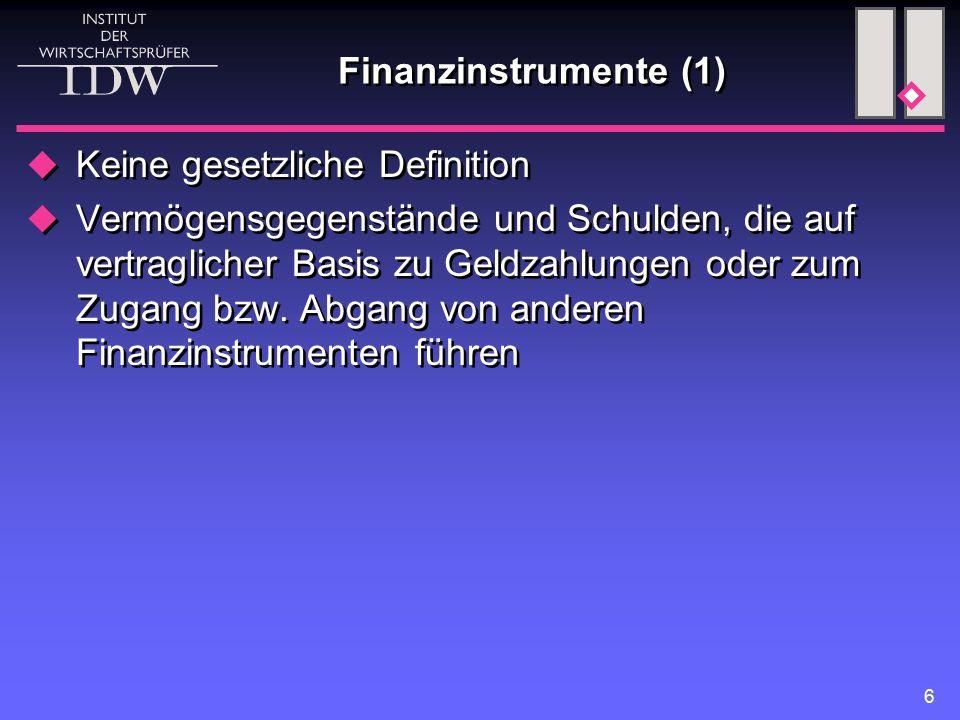 Finanzinstrumente (1) Keine gesetzliche Definition.