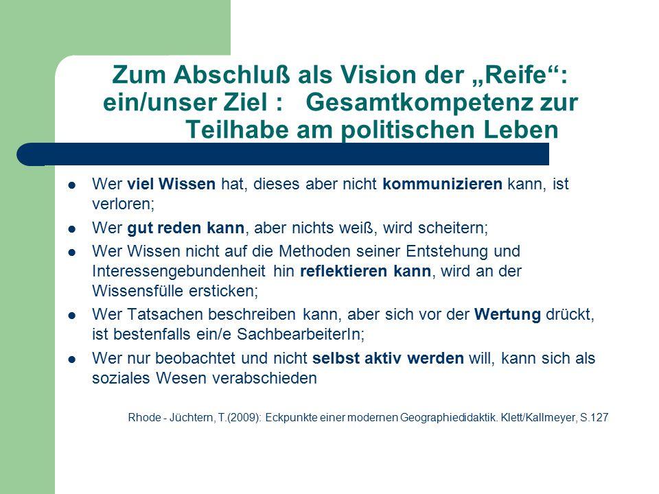 """Zum Abschluß als Vision der """"Reife : ein/unser Ziel : Gesamtkompetenz zur Teilhabe am politischen Leben"""