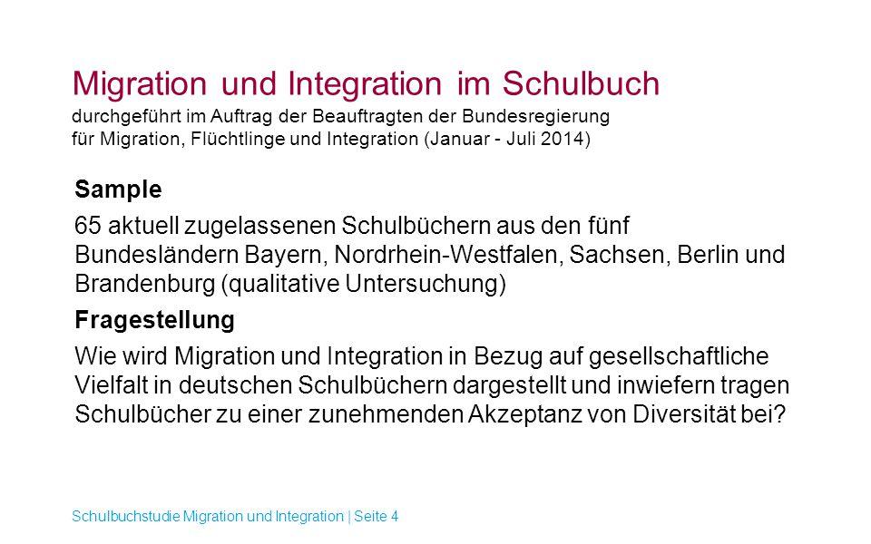 Migration und Integration im Schulbuch durchgeführt im Auftrag der Beauftragten der Bundesregierung für Migration, Flüchtlinge und Integration (Januar - Juli 2014)