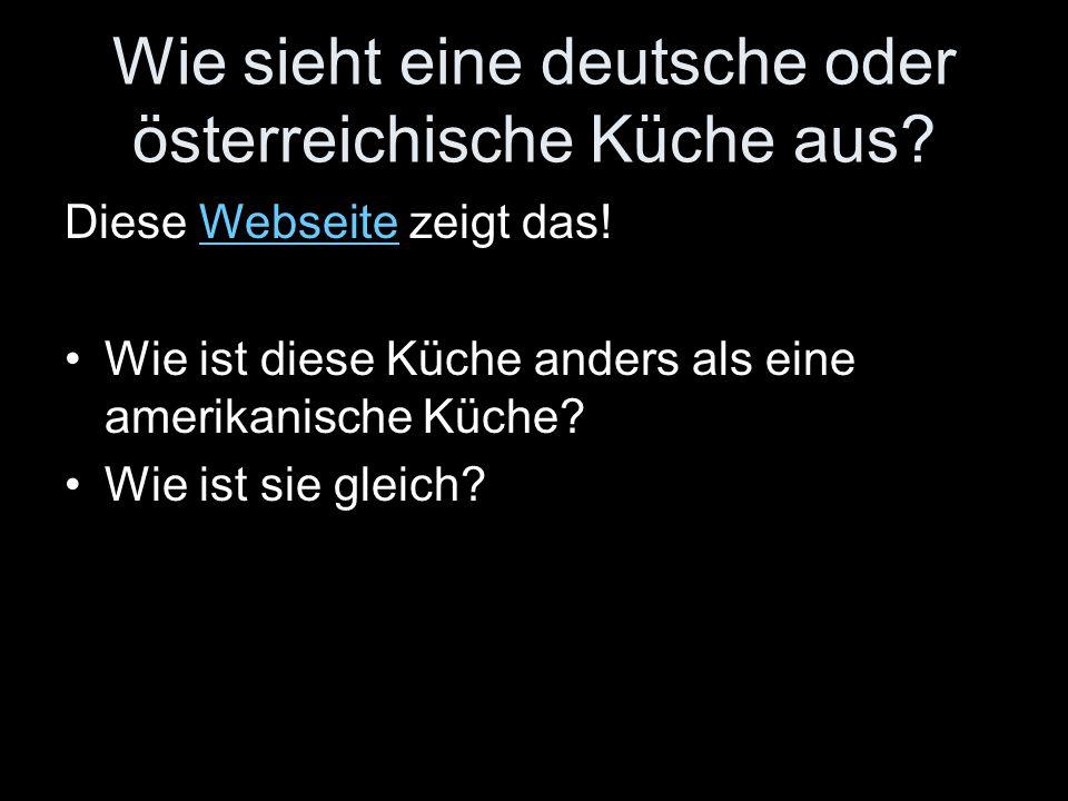 Wie sieht eine deutsche oder österreichische Küche aus