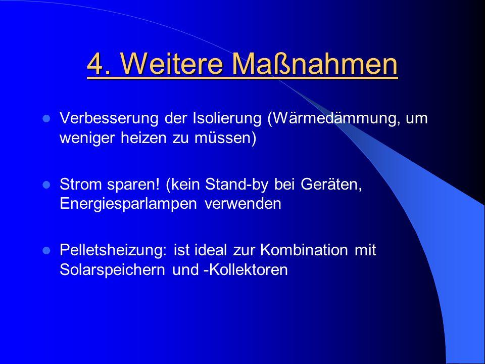 4. Weitere Maßnahmen Verbesserung der Isolierung (Wärmedämmung, um weniger heizen zu müssen)