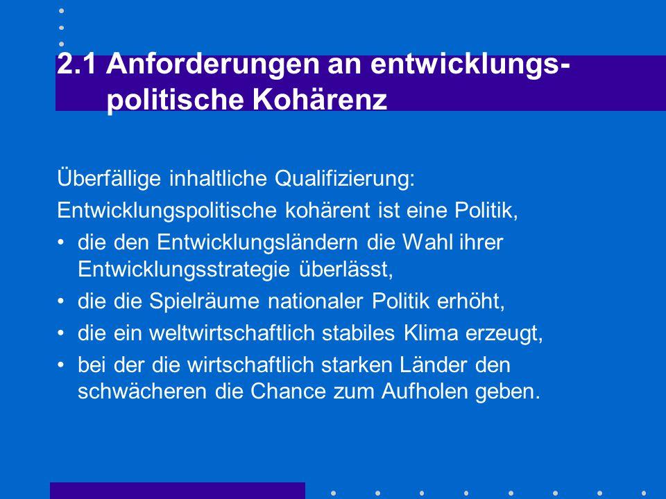 2.1 Anforderungen an entwicklungs- politische Kohärenz
