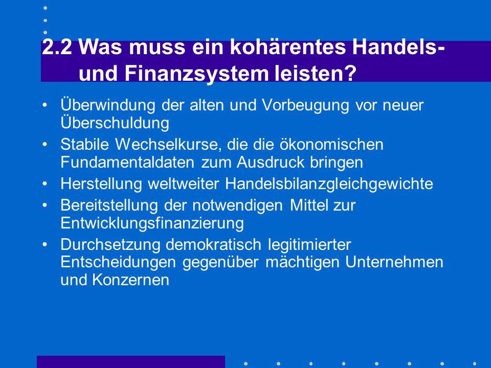 2.2 Was muss ein kohärentes Handels- und Finanzsystem leisten