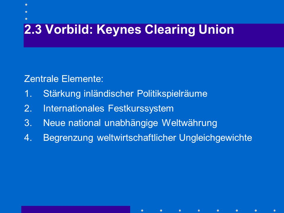 2.3 Vorbild: Keynes Clearing Union