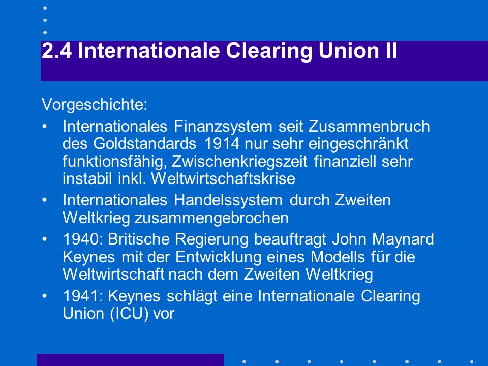 2.4 Internationale Clearing Union II