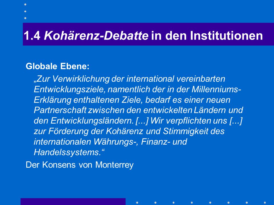 1.4 Kohärenz-Debatte in den Institutionen