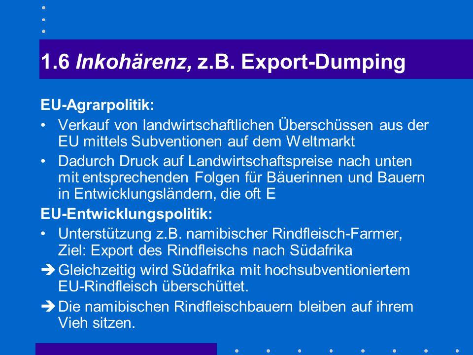 1.6 Inkohärenz, z.B. Export-Dumping