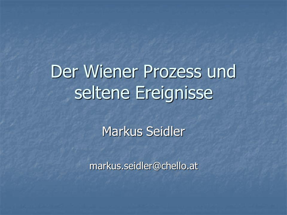 Der Wiener Prozess und seltene Ereignisse