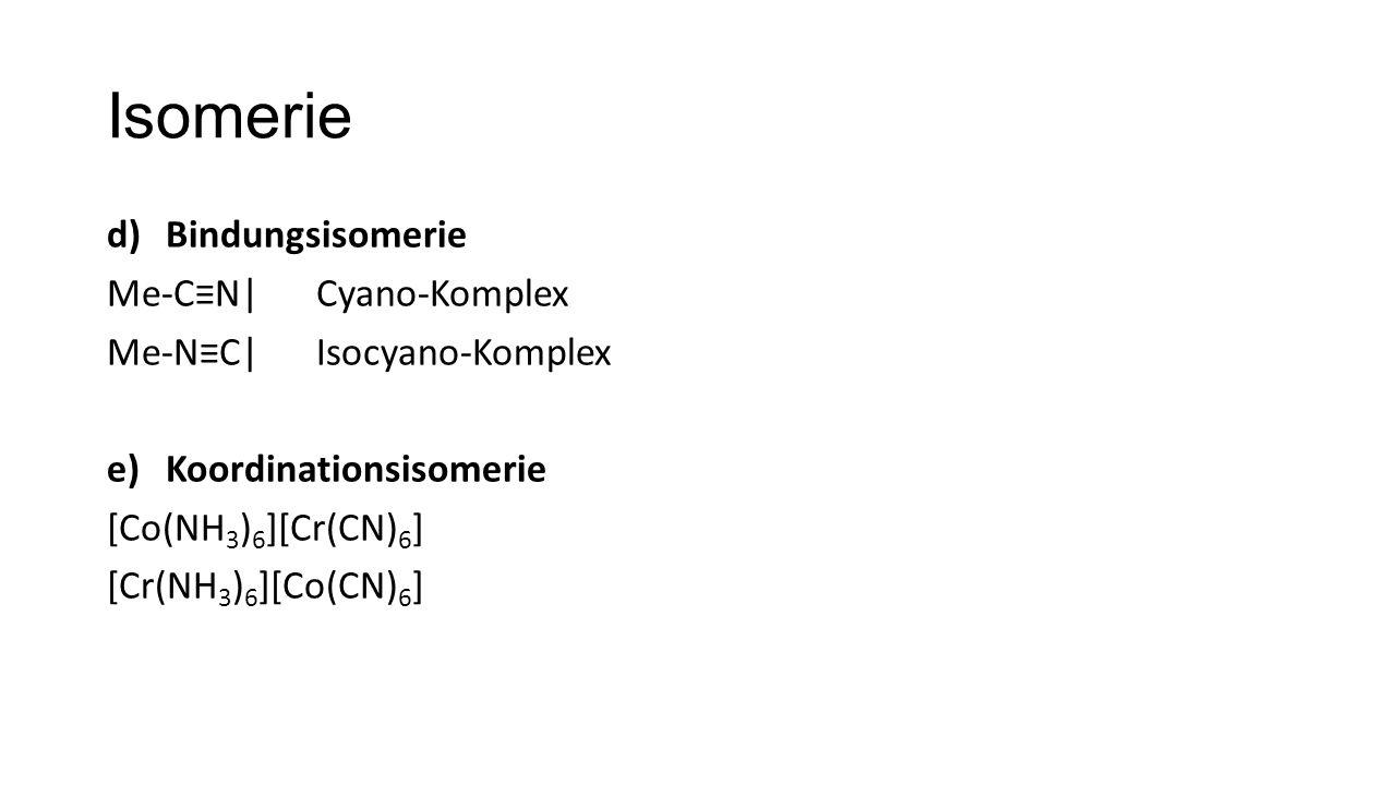 Isomerie Bindungsisomerie Me-C≡N| Cyano-Komplex