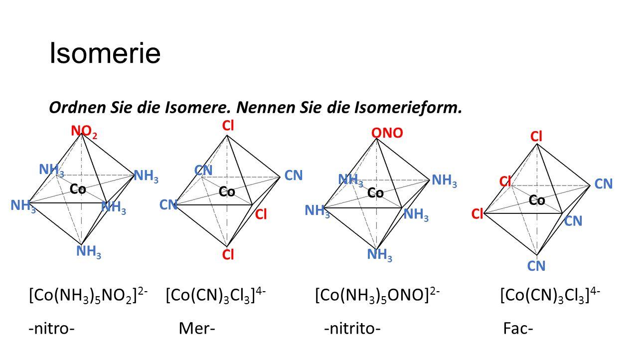 Isomerie Ordnen Sie die Isomere. Nennen Sie die Isomerieform.