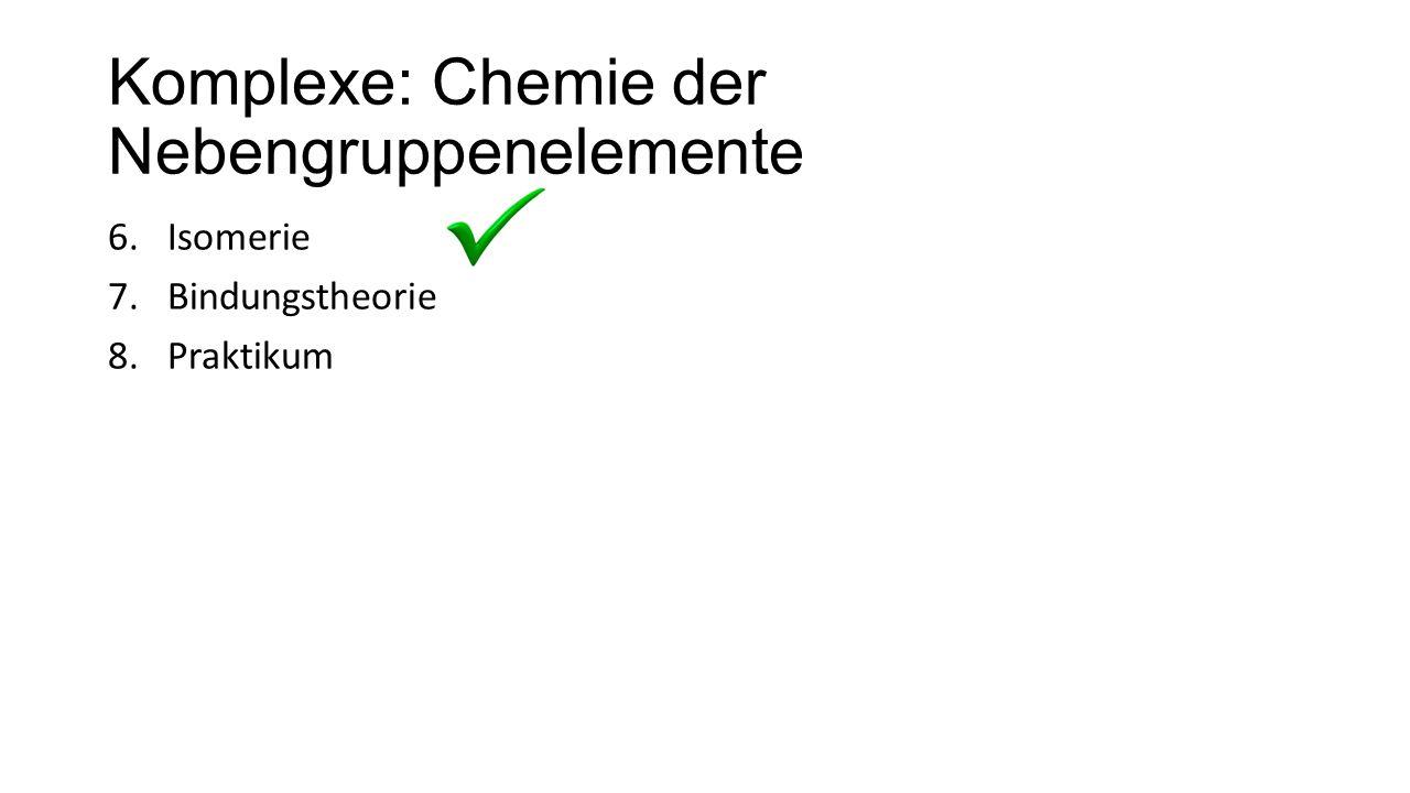 Komplexe: Chemie der Nebengruppenelemente